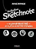 Initiation au sketchnote: Le guide illustré de la prise de notes visuelles. Mike Rohde https://amzn.to/2zdBOTe